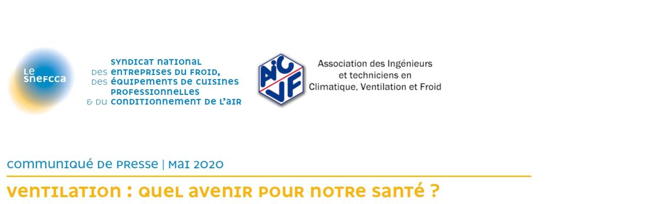 Communiqué de Presse SNEFCCA - AICVF : Pandémie et ventilation. Il faut reconsidérer la ventilation