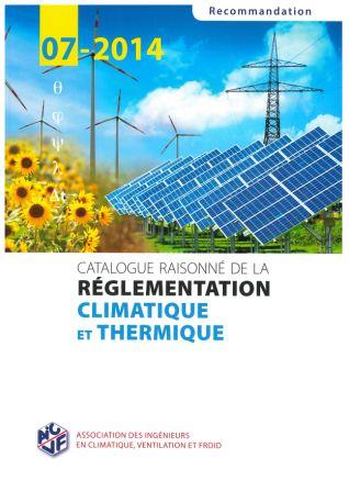 Recommandation 07-2014 - Catalogue raisonné de la réglementation climatique et thermique
