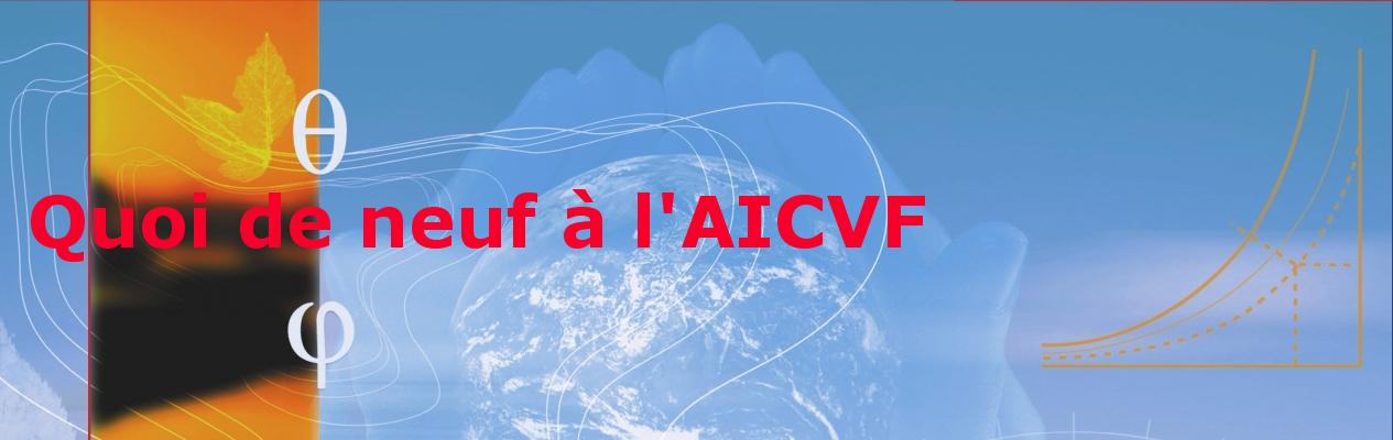 Quoi de neuf à l'AICVF ?